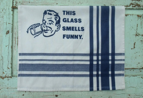"""This Glass Smells Funny""  Organic Cotton Tea Towel"