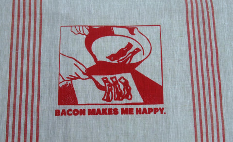Bacon makes me happy. Linen tea towel