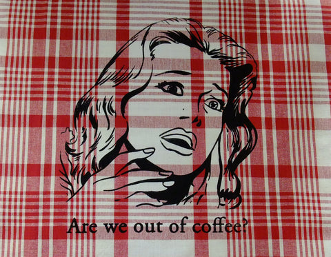 Are we out of coffee? Jumbo  Tea Towel