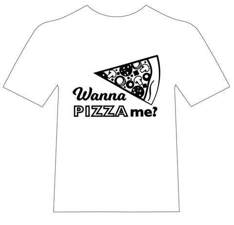 Wanna Pizza Me shirt