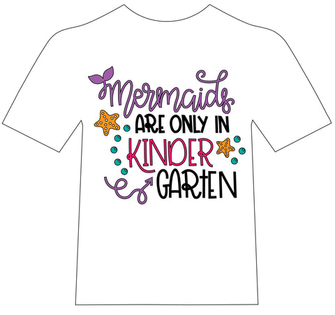 Mermaids are in Kindergarten shirt