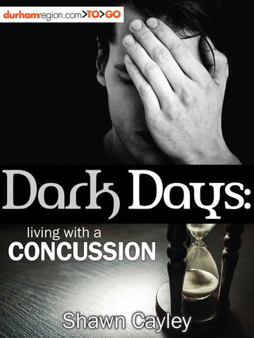 Dark Days: Living with a Concussion