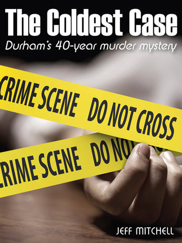 The Coldest Case: Durham's 40-year murder mystery