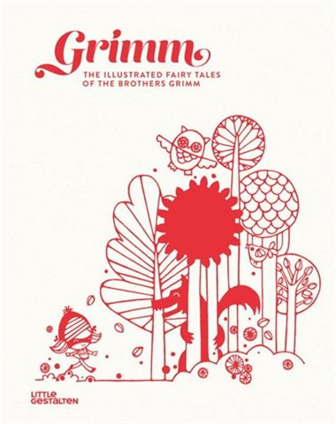 Grimm: The Illustrated Fairy Tales of Brother Grimm.