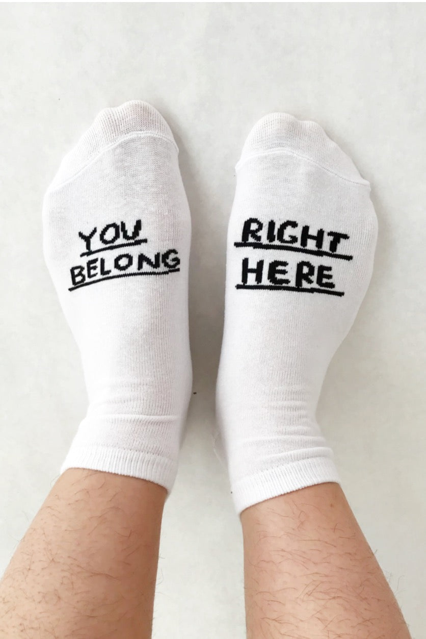 You Belong Right Here Socks