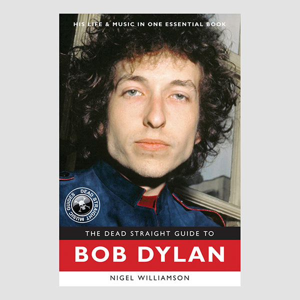 The Dead Straight Guide to Bob Dylan by Nigel Williamson Paperback Book