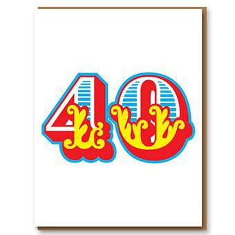 ** 	Age 40 Letterpress Greetings Card