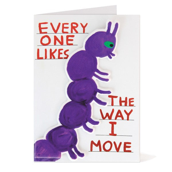 Everyone Likes The Way I Move Puffy Sticker Card by David Shrigley