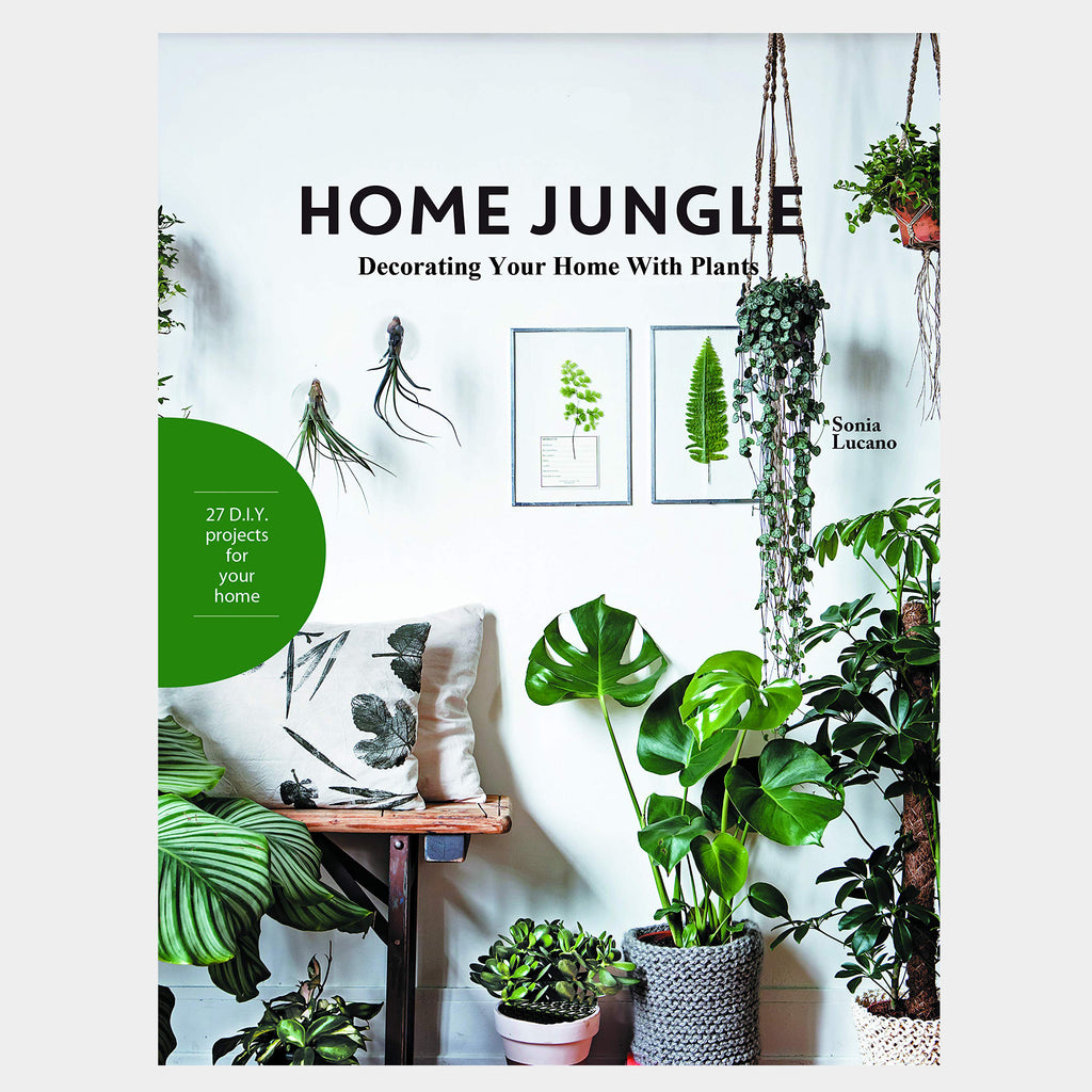 Home Jungle: Decorating Your Home With Plants Book
