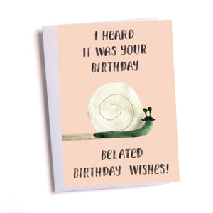 Belated Birthday Wishes Snail Greetings Card