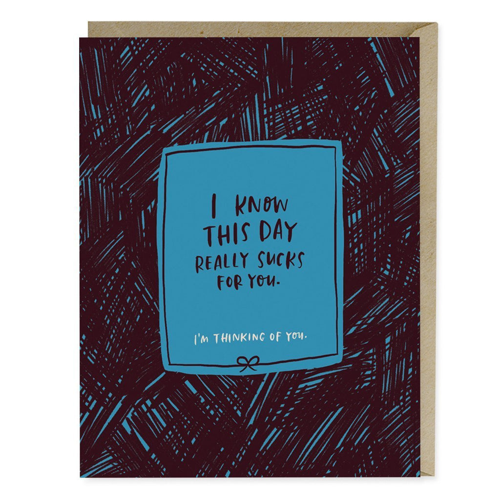This Day Sucks Greetings Card