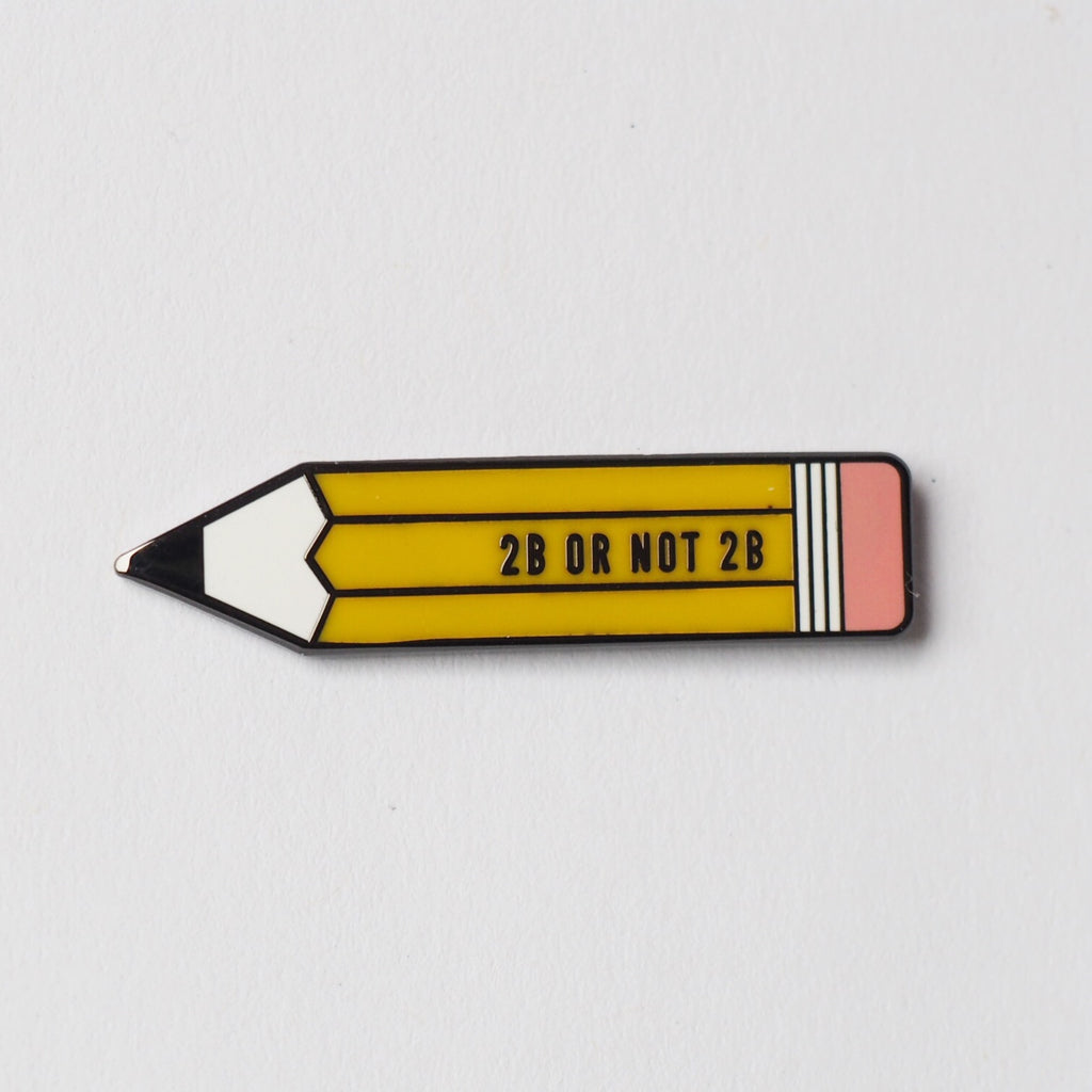 2B or not 2B Pencil Enamel Pin Badge