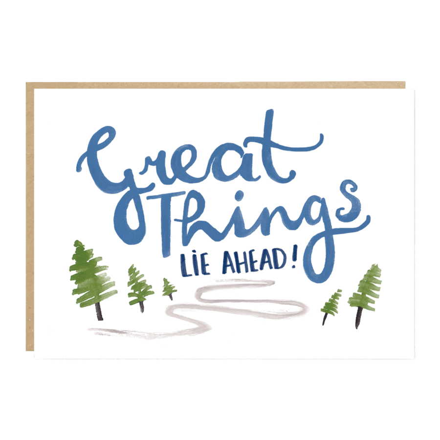 ** Great Things Lie Ahead Card