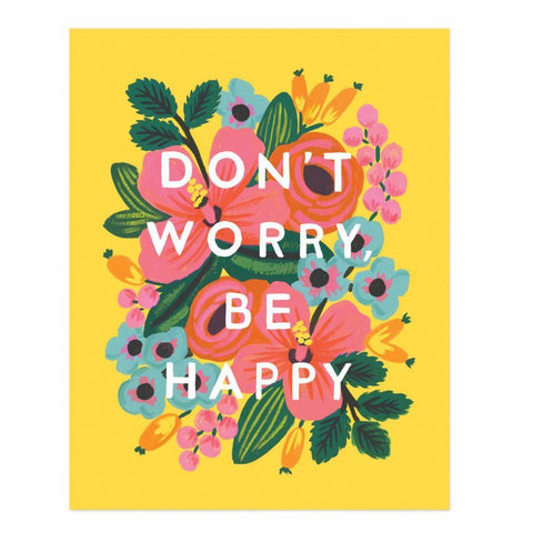 Don't Worry, Be Happy 8x10'' Art Print by Rifle Paper Co