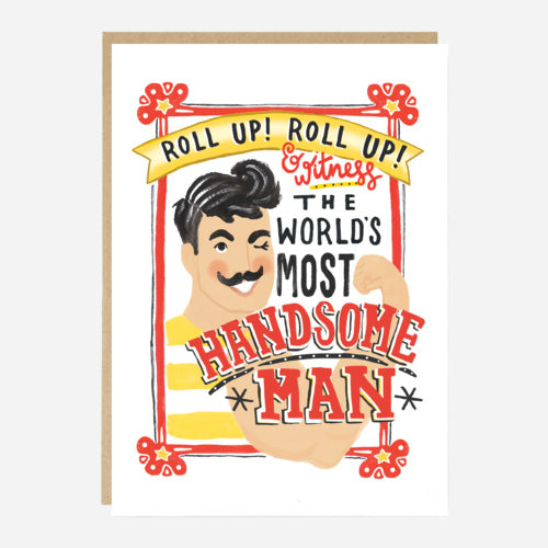 'The Worlds Most Handsome Man' Greetings Card