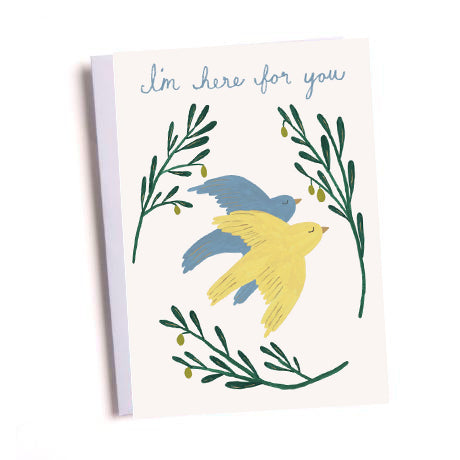 I'm Here For You Birds Greetings Card