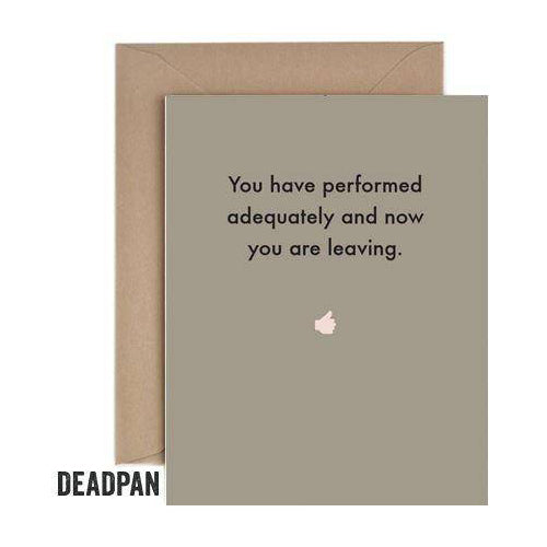 Deadpan Performed Adequately Leaving Card