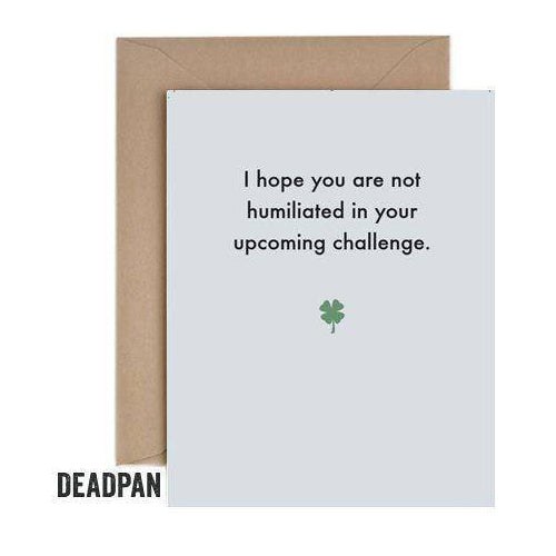 Deadpan Upcoming Challenge Good Luck Challenge Card