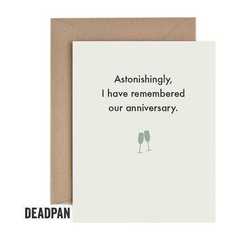 Deadpan Astonishingly Anniversary Card