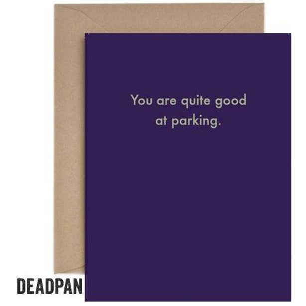 Deadpan Quite Good at Parking Unoccasion Card