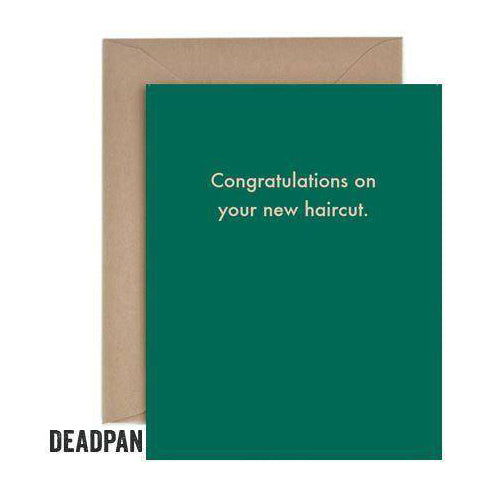 Deadpan New Haircut Unoccasion Card