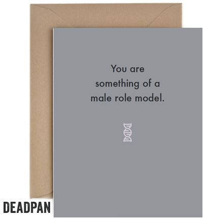 Deadpan Male Role Model Father's Day Card