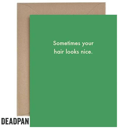 Deadpan Nice Hair Unoccasion Card