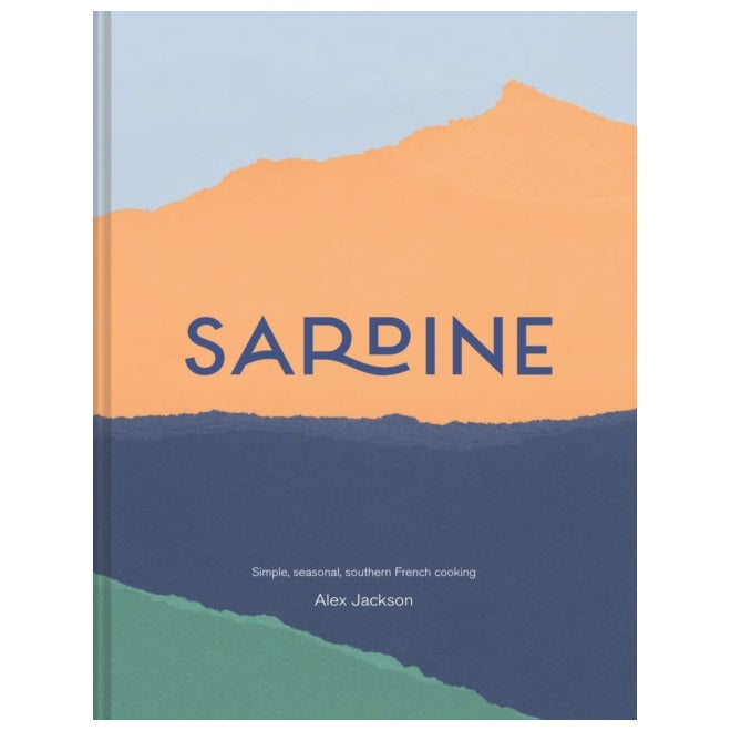 Sardine : Simple Seasonal Provencal Cooking Book