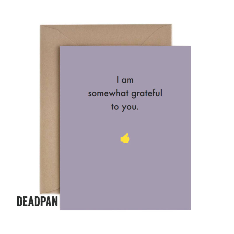 Deadpan Somewhat Grateful Thank You Card