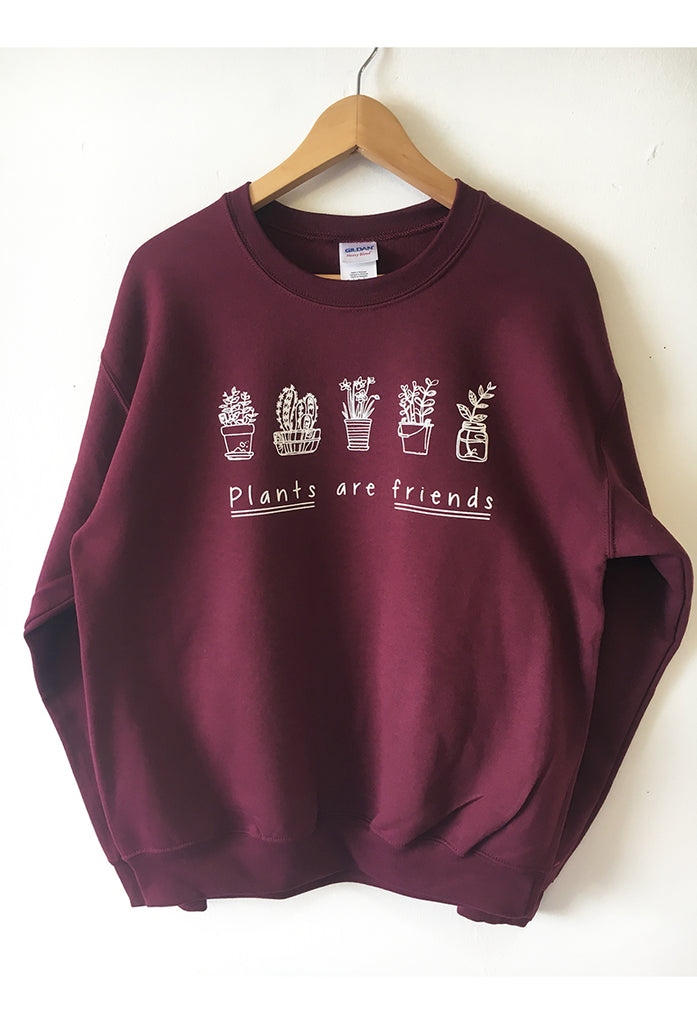 PLANTS ARE FRIENDS SWEATSHIRT