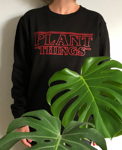 Plant Things Sweatshirt