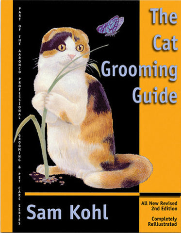 The Cat Grooming Guide - by Sam Kohl