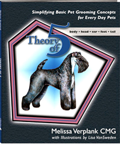 Theory of 5 - Basic Pet Grooming Concepts - by Melissa Verplank