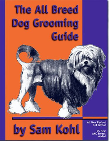 The All Breed Dog Grooming Guide - By Sam Kohl