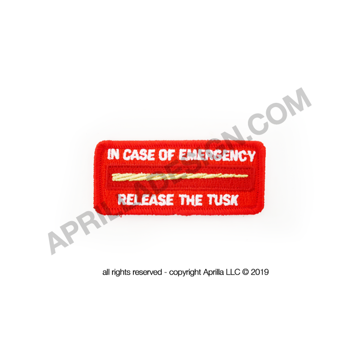 """In Case of Emergency Release of Tusks"" patch - by AprillaDesign®"
