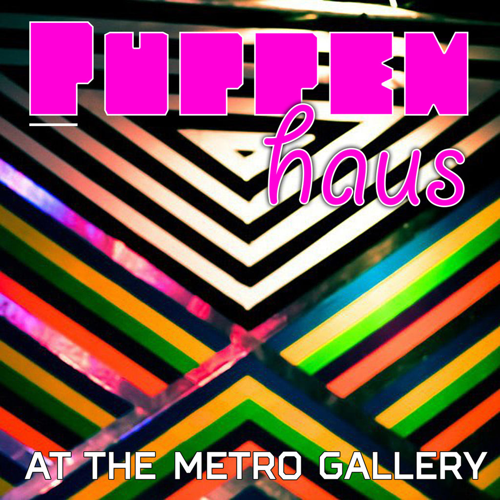 Puppenhaus - At the Metro Gallery