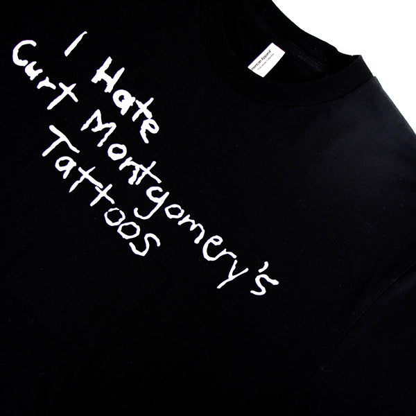 """I Hate Curt Montgomery's Tattoos"" Black T-Shirt"