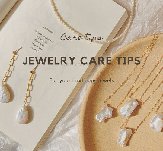 HOW TO TAKE CARE YOUR  LUVLOOPS JEWELRY