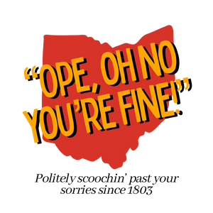 """Ope, Oh No You're Fine!"" T-shirt"