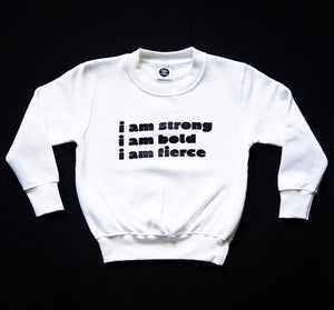 """I am strong, I am bold, I am fierce"" Sweater"