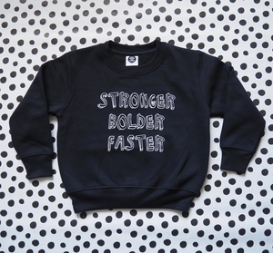 """Stronger Bolder Faster"" Sweater"