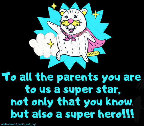 Parents are superheros