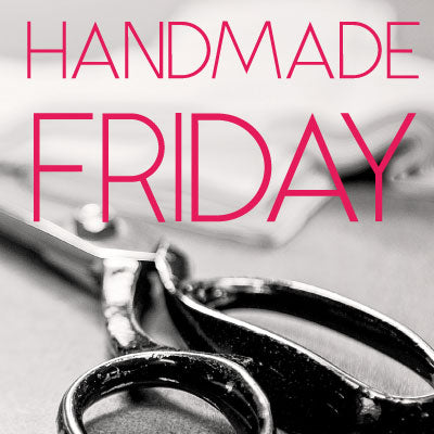 Handmade Friday