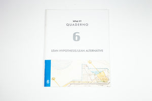 What If? Quaderno 06 - Lean Hypothesis/Lean Alternative
