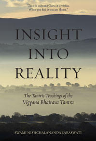 Insight Into Reality - The Tantric Teachings of the Vigyana Bhairava Tantra