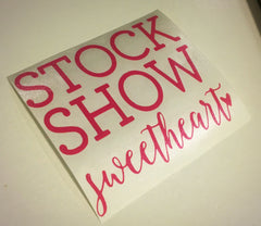 Decal 6w/Vinyl- Stock Show Sweetheart