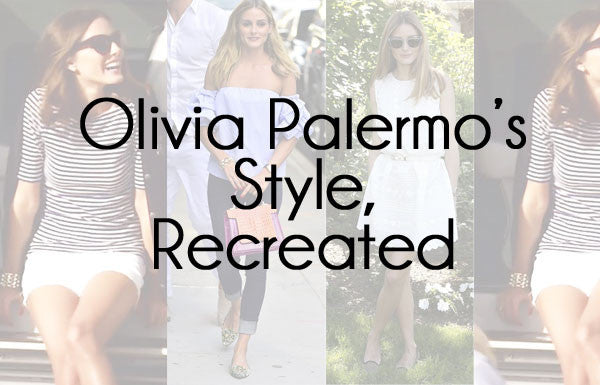 Celeb Style Recreated: Olivia Palermo