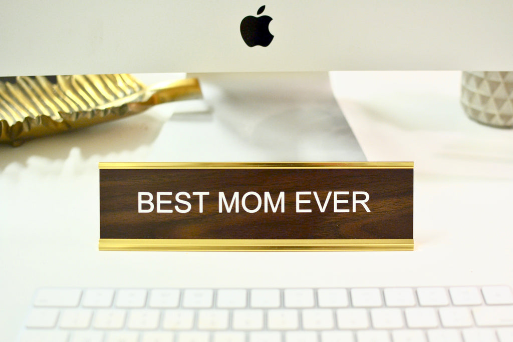 Nameplate- Best Mom Ever