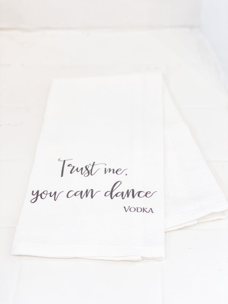 Dish Towel - Trust Me You Can Dance