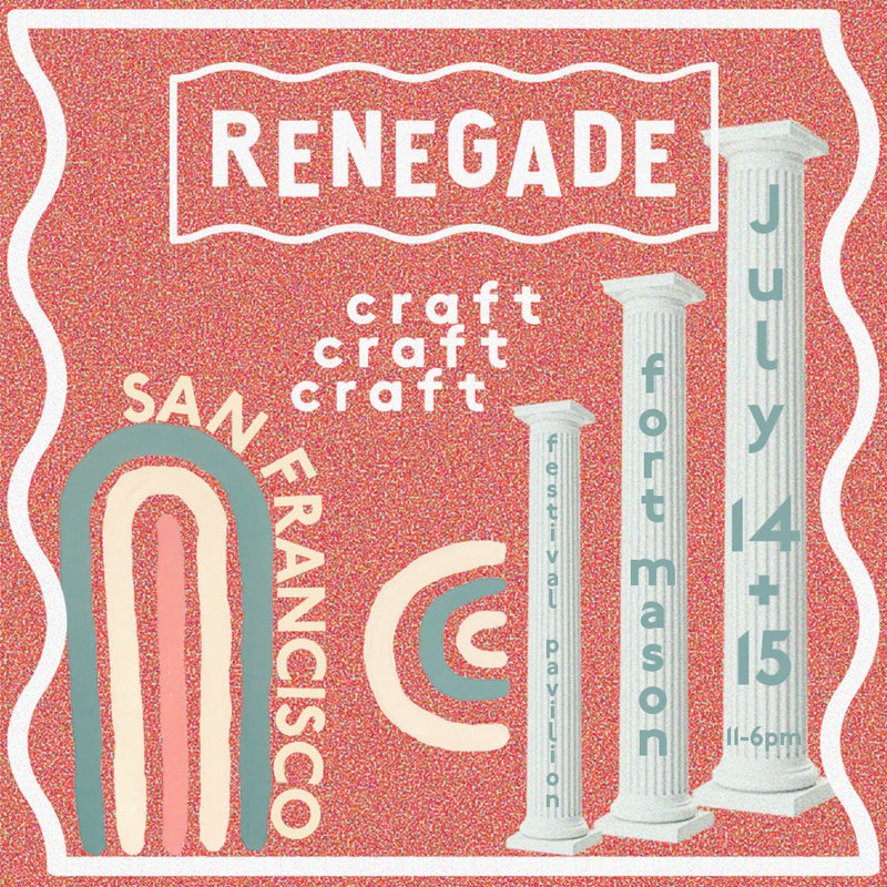 Renegade Craft Show San Francisco July 14 + 15